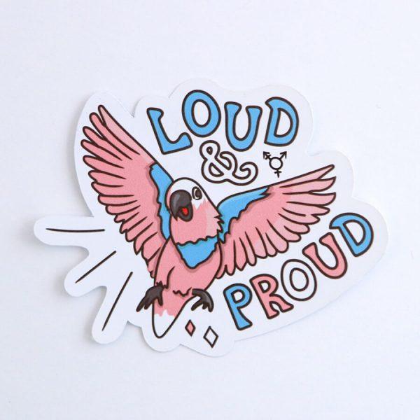 Loud & Proud (Transgender) Sticker | Birdseye View (Top) | Ash Robertson Design