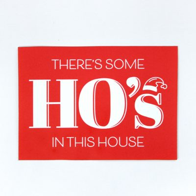 There's Some Ho's In This House | Rectangle Sticker | flat