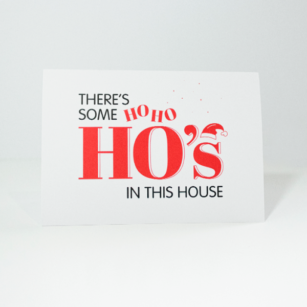 There's Some HoHoHo's in This House | Front Angle of Christmas Card | Ash Robertson Design