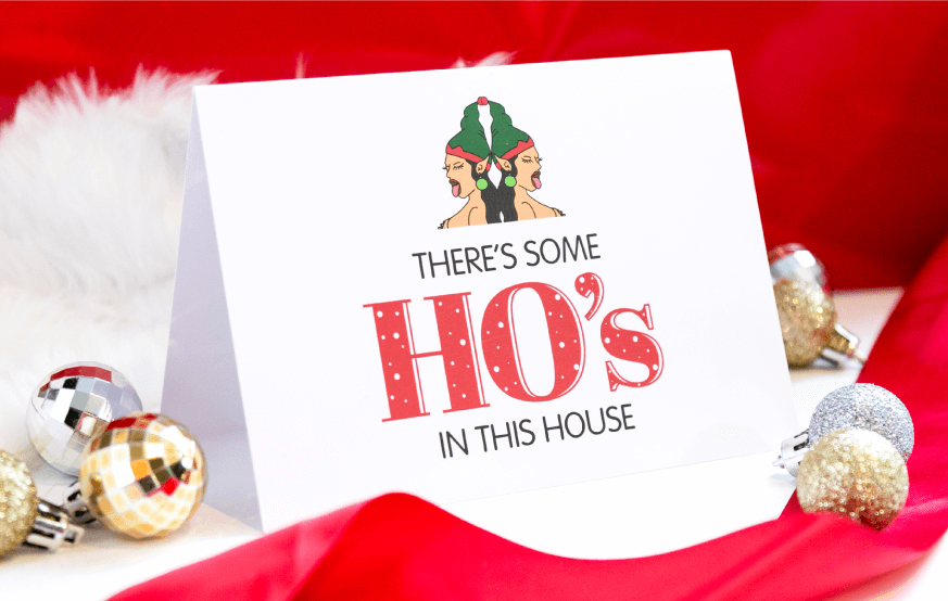 There's Some Ho's In This House (Greeting Card) styled with ribbon and ornaments