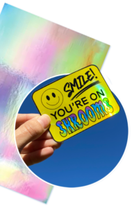 Holographic Vinyl Sticker Paper with Smile! You're on Shrooms