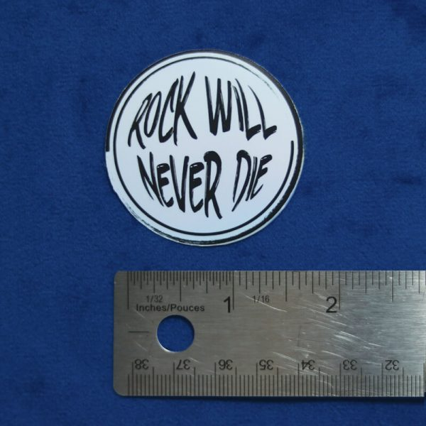 Rock Will Never Die Sticker (Holographic) | Horizontal Measurement | Ash Robertson Design