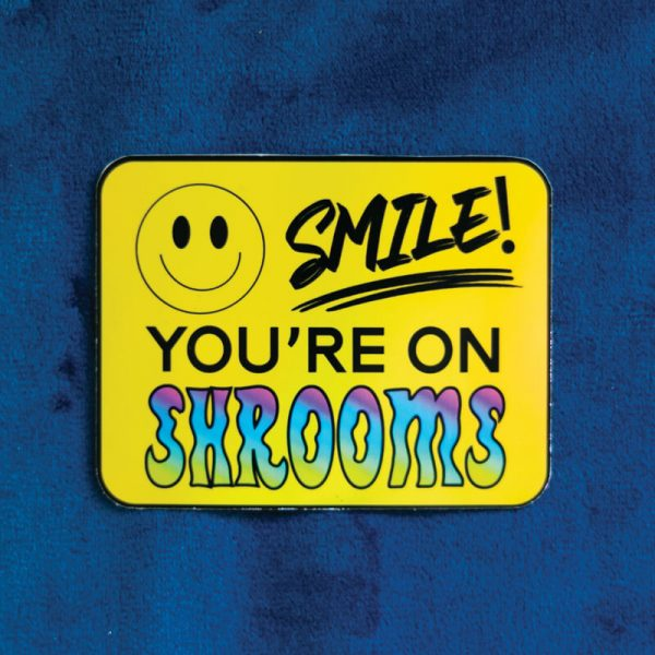 Smile! You're On Shrooms Sticker (Holographic) | Top Angle | Ash Robertson Design