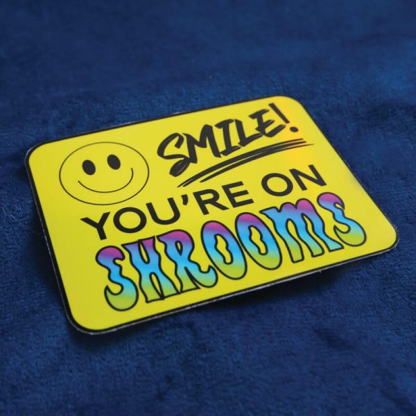 Smile! You're On Shrooms Sticker (Holographic) | Side Angle | Ash Robertson Design